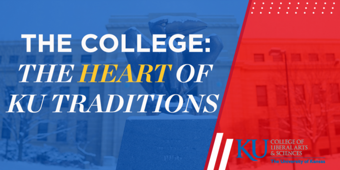 The College: The heart of KU Traditions