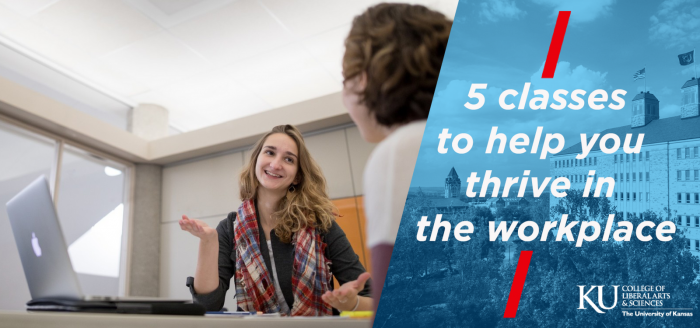 5 classes to help you thrive in the workplace