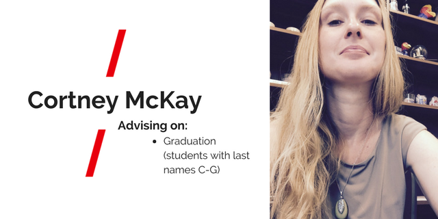 "Selfie picture of Cortney and text reading ""Cortney McKay, Advising on Graduation (students with last names C-G)"
