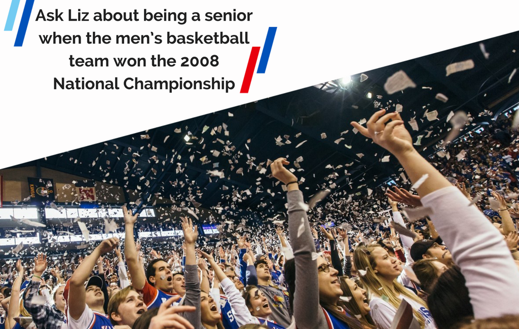 Ask Liz about being a senior when the men's basketball team won the 2008 National Championship