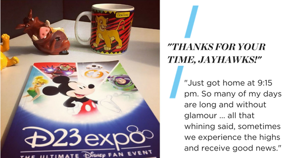 """Image of the Disney Expo brochure and a 'The Lion King' mug and toys. Text reads: """"Thanks for your time, Jayhawks. """"Just got home at 9:15 pm. So many of my days are long and without glamour ... all that whining said, sometimes we experience the highs and receive good news."""""""