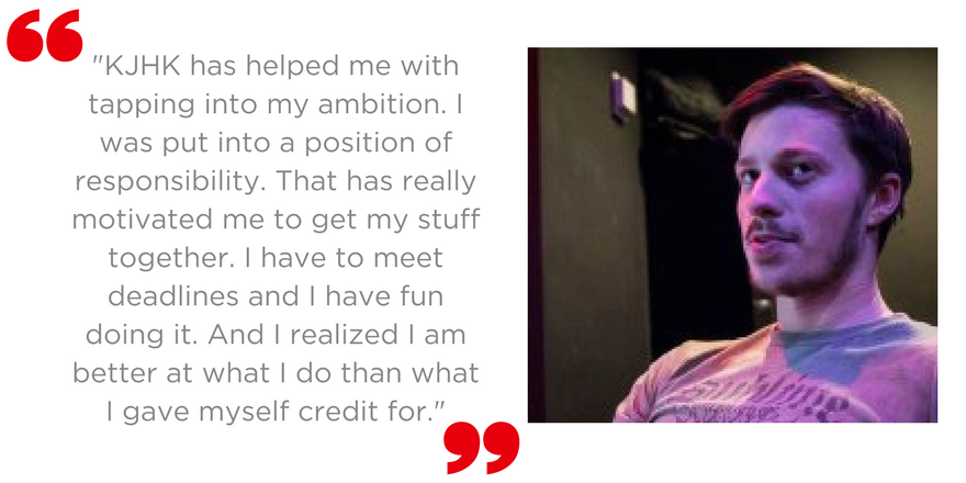 """""""KJHK has helped me with tapping into my ambition.I was put into a position of responsibility. That has really motivated me to get my stuff together. I have to meet deadlines and I have fun doing it. And I realized I am better at what I do than what I gave myself credit for."""""""