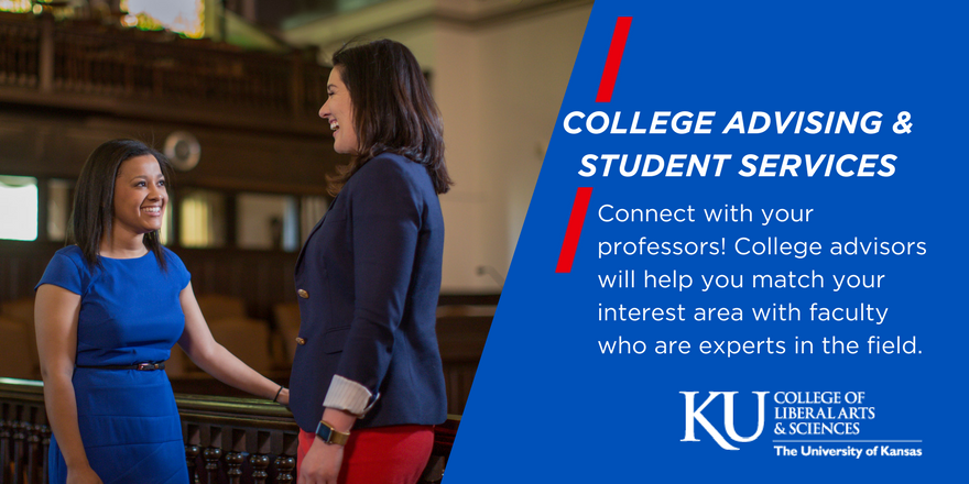 Text reads: College Advising & Student Services. Connect with your professors! College advisors will help you match your interest area with faculty who are experts in the field.