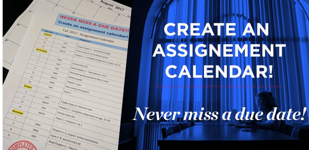 Text reads: Create an assignment calendar. Never miss a due date!