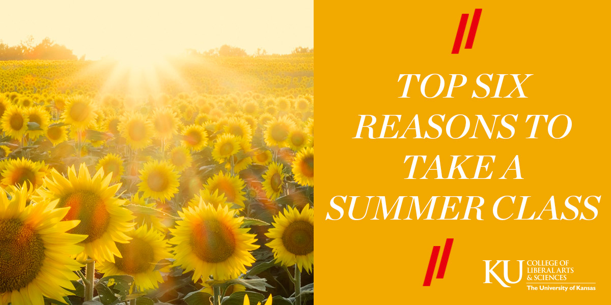 Top Six Reasons to Take a Summer Class – KU College Stories
