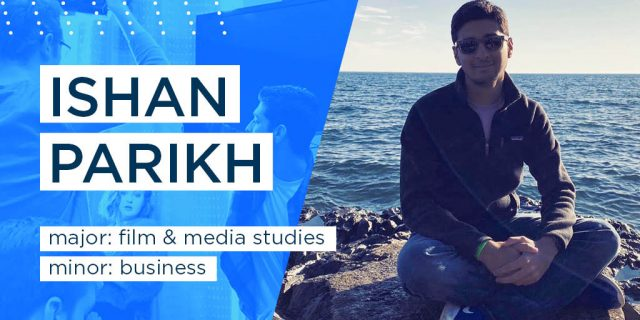 Ishan Parikh major: film & media studies minor: business